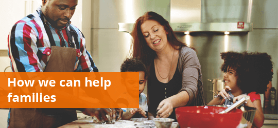 How we can help families